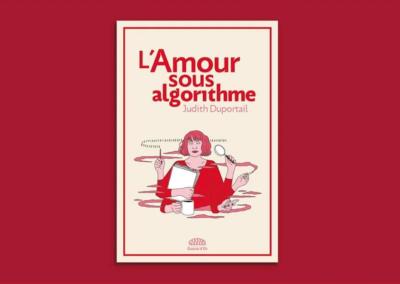 L'amour sous algorithme – Judith Duportail